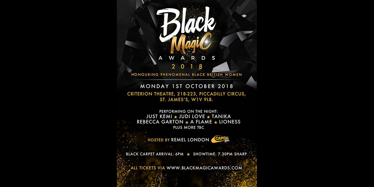 THE BLACK MAGIC AWARDS RETURN THIS OCTOBER TO HONOUR MORE INSPIRATIONAL WOMEN OF COLOUR